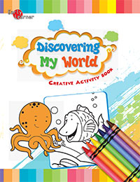 Creative Activity Book :Discovering My World